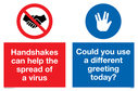 <p>Dual sign with no handshakes and use vulcan salute symbols.</p> Text: Handshakes can help the spread of a virus. Could you use a different greeting today? (vulcan salute)