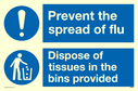 <p>Prevent the spread of flu dispose of tissues in the bins provided</p> Text: Prevent the spread of flu dispose of tissues in the bins provided