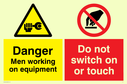 dual sign. spanner / warning triangle symbol & prohibited symbol Text: danger men working on equipment do not switch or touch