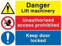 Composite safety sign with general warning symbol, no access prohibiton symbol and a general mandatory symbol. Text: Danger Lift machinery. Unauthorised access prohibited. Keep door locked.
