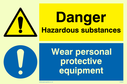 dual sign: warning triangle and exclamation mark in blue circle Text: Danger Hazardous substances Wear personal protective equipment (PPE must be worn)