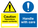 dual sign: warning triangle with blank space and exclamation mark in blue circle Text: Hazardous waste contents Handle with care