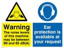 dual sign. exclamation in warning triangle & ear protection symbol Text: warning the noise levels of this machine may be between 80 and 85 db(a) ear protection is available at your request