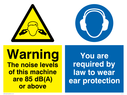 dual sign. exclamation in warning triangle & ear protection symbol Text: warning the noise levels of this machine are 85 db(a) or above you are required by law to wear ear protection