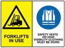 <p>dual sign: Forklifts in use warning with High Visibility clothing must be worn symbol</p> Text: Forklifts in use High Visibility clothing must be worn
