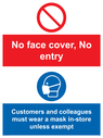 <p>No face cover, no entry. Customers and colleagues must wear a mask in-store unless exempt.</p> Text: