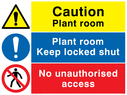 Composite safety sign with general warning symbol, no pedestrians prohibiton symbol and a general mandatory symbol. Text: Caution Plant room.  Plant room keep locked shut.  No unauthorised access.