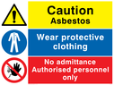 Composite safety sign with general warning symbol, no access prohibiton symbol and a protective clothing mandatory symbol. Text: Caution Asbestos.  Wear protective clothing.  No admittance Authorised personnel only.