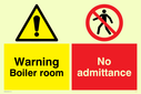 no access safety sign. warning exclaimation symbol in yellow/black & pedestrians prohibited symbol Text: Warning boiler room No admittance