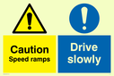 dual sign exclamation in warning triangle & circle Text: Caution  Speed ramps  Drive slowly