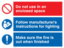 Composite safety sign with general prohibition symbol, general mandatory symbol and refer to instructions symbol. Text: Do not use in an enclosed space. Follow manufacturers' instructions for lighting. Make sure the fire is out when finished.