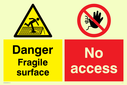 <p>Dual custom sign with warning fragile roof and no access prohibition symbols</p> Text: Danger Fragile surface No Access