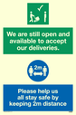 <p>dual sign safe condition symbol and safe distance symbol </p> Text: We are still open and available to accept our deliveries. Please help us all stay safe by keeping 2m
