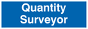 quantity surveyor - door sign Text: Quantity Surveyor