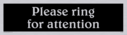 please-ring-for-attention---sign-with-belwe-medium-negative-black-text~
