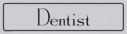 architectural---dentist-door-sign-with-brushed-metal-finish--background-text-in-~