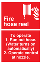 fire hose & flames Text: fire hose reel to operate 1. run out hose. (water turns on automatically) 2. operate control at nozz