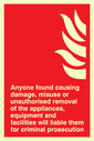<p>Damage or misuse to fire equipment with flames symbol and text</p> Text: Anyone found causing damage, misuse or unauthorised removal of the appliances, equipment and facilities will liable them for criminal prosecution