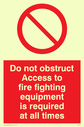 <p>Do not obstruct fire fighting equipment with prohibition symbol</p> Text: do not obstruct access to fire fighting equipment is required at all times