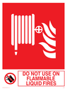 hose reel & flames & prohibited symbol Text: do not use on flammable liquid fires