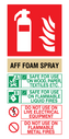 AFF foam fire extinguisher sign instructions for use Text: AFF FOAM SPRAY (AFFF) SAFE FOR USE ON WOOD, PAPER, TEXTILES, ETC. SAFE FOR USE ON FLAMMABLE LIQUID FIRES DO NOT USE ON LIVE ELECTRICAL EQUIPMENT DO NOT USE ON FLAMMABLE METAL FIRES