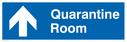 <p>Quarantine Room with arrow facing up- sign</p> Text: Quarantine Room