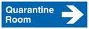 <p>Quarantine Room with arrow facing right- sign</p> Text: Quarantine Room
