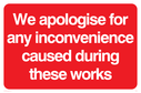 We apologise for any inconvenience caused, text only Text: We apologise for any inconvenience caused during these works