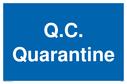 <p>Q.C. Quarantine text only sign</p> Text: Q.C. Quarantine