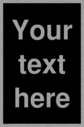 this-sign-is-a-custom-blank-information-sign-this-contains-no-symbols-fill-the-e~
