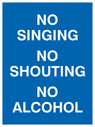 <p>NO SINGING NO SHOUTING NO ALCOHOL</p> Text: