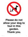 <p>Please do not allow your dog to foul in this garden. Thank you.</p> Text: