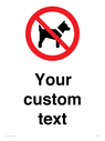 <p>Custom Prohibition No dogs sign</p> Text: