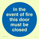 <p>in the event of fire close door in blue circle</p> Text: in the event of fire this door must be closed