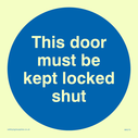 <p>This door must be kept locked shut in blue circle</p> Text: this door must be kept locked shut