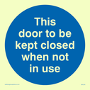 <p>this door to be kept closed in blue circle</p> Text: this door to be kept closed when not in use