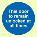 blue circle Text: this door to remain unlocked at all times