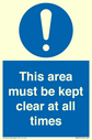 exclamation in blue circle Text: this area must be kept clear at all times