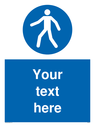Custom Pedestrian Only Sign. Add your own custom text. Normal delivery times apply. Blue Pedestrian Only Symbol. This symbol and sign layout complies with new EN7010 legislation that governs safety signs. Text: Your text here - just add to your order and fill in the 'special instructions' box at the basket to confirm your required text.