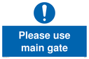 please-use-main-gate-mandatory-sign-~
