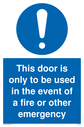 <p>general mandatory symbol in blue circle</p> Text:  This door is only to be used in the event of a fire or other emergency