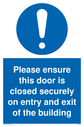 <p>general mandatory symbol in blue circle</p> Text: Please ensure this door is closed securely on entry and exit of the building