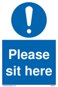 <p>Please sit here with mandatory symbol</p> Text: Please sit here
