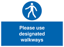 <p>Please use designated walkways</p> Text: