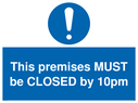 <p>This premises MUST be CLOSED by 10pm</p> Text: