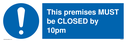 this-premises-must-be-closed-by-10pm~