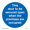 <p>This door to be secured open when the premises are occupied</p> Text: