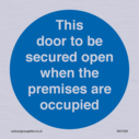 this-door-to-be-secured-open-when-the-premises-are-occupied~