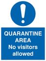 <p>QUARANTINE AREA No visitors allowed</p> Text: