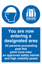 Designated area sign with hard hat and hi viz jacket symbol - hard hat and hi viz jacket in white in blue circle Text: You are now entering a designated area. All persons proceeding past this point must wear an approved safety helmet and high visibility jacket